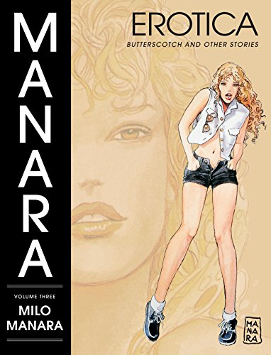 9781595827814: Manara Erotica Volume 3: Butterscotch and Other Stories