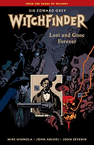 Witchfinder Volume 2: Lost and Gone Forever: Mignola, Mike