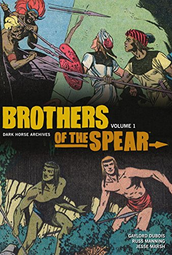 Brothers of the Spear Archives Volume 1: Dubois, Gaylord