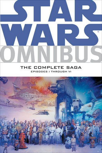Star Wars Omnibus : The Complete Saga, Episodes I Through VI