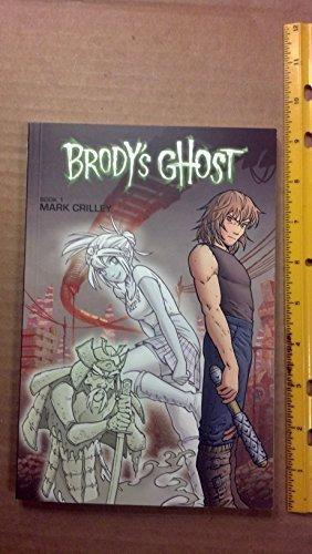 Brody's Ghost Book 1 (part 1 and: Crilley, Mark
