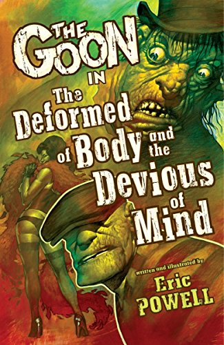 The Goon: Volume 11: The Deformed of Body and the Devious of Mind (Goon (Graphic Novels)) (1595828818) by Eric Powell