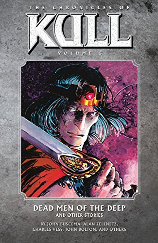 9781595829061: Chronicles of Kull Volume 5: Dead Men of the Deep and Other Stories