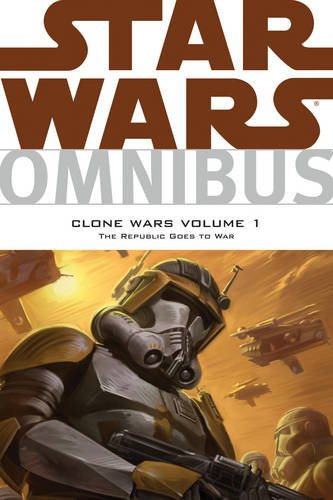 Star Wars Omnibus: Clone Wars Volume 1 - The Republic Goes to War (159582927X) by Haden Blackman; John Ostrander; Randy Stradley; Scott Allie