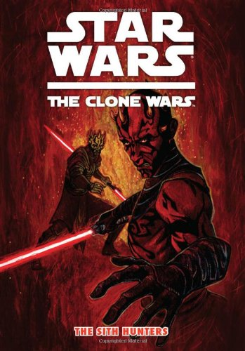 9781595829498: Star Wars: The Clone Wars - The Sith Hunters