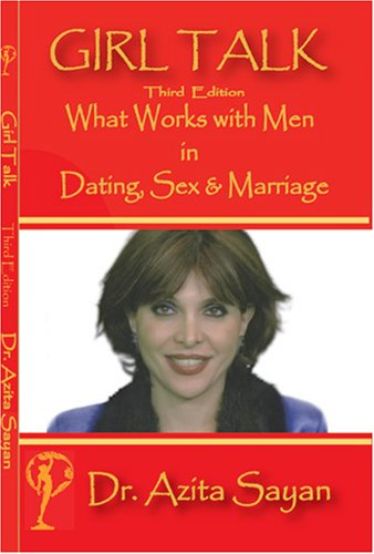 9781595840295: Girl Talk: What Works with Men in Dating, Sex & Marriage