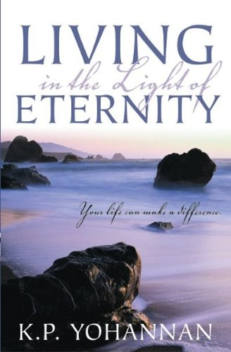 9781595890047: Living in the Light of Eternity: Discovering God's Design For Your Life