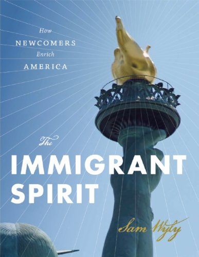 9781595910806: The Immigrant spirit: How Newcomers Enrich America