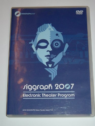 9781595936912: SIGGRAPH 2007 Electronic Theater Program/Computer Animation Festival