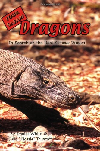 9781595940148: Your Safari Dragons: In Search Of The Real Komodo Dragon
