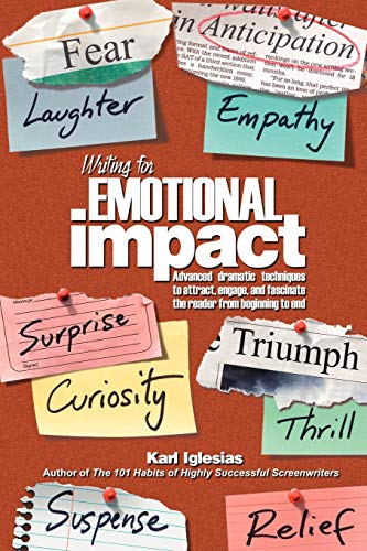 9781595940285: Writing for Emotional Impact: Advanced Dramatic Techniques to Attract, Engage, and Fascinate the Reader from Beginning to End