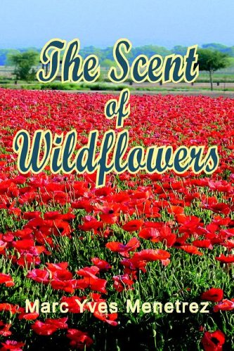 9781595940506: The Scent of Wildflowers