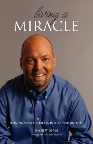 9781595940841: Living a Miracle