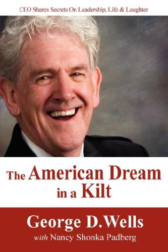 The American Dream in a Kilt: Wells, George D.