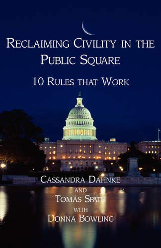 9781595941503: Reclaiming Civility in the Public Square: 10 Rules That Work