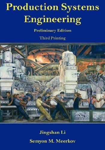 Production Systems Engineering - Preliminary Edition, Third Printing: Li, Jingshan, Meerkov, Semyon