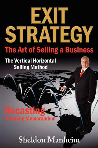 9781595942913: Exit Strategy: The Art of Selling a Business: The Vertical Horizontal Selling Method