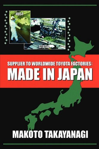 Supplier to Worldwide Toyota Factories: Made in Japan: Makoto Takayanagi