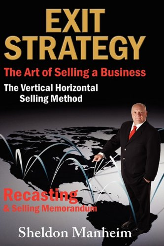 9781595943781: Exit Strategy: The Art of Selling a Business: The Vertical Horizontal Selling Method