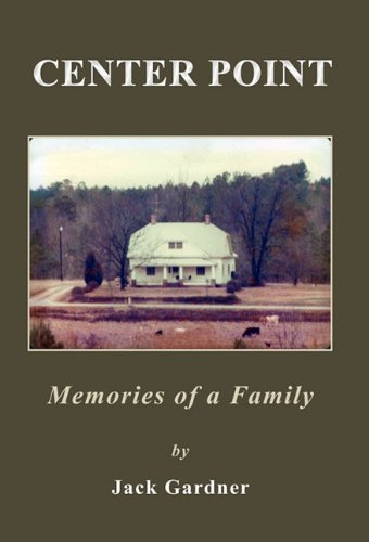 Center Point: Memories of a Family: Jack Gardner