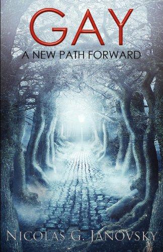 Gay: A New Path Forward: Janovsky, Nicolas G.