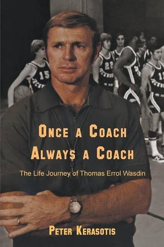 Once a Coach, Always a Coach : The Life Journey of Thomas Errol Wasdin: Peter Kerasotis *SIGNED*