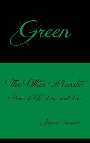 9781595945471: Green: The Other Monster - Poems of Life, Love & Loss