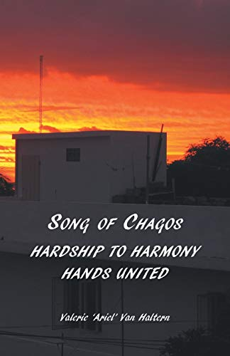 9781595945563: Song of Chagos: Hardship to Harmony, Hands United