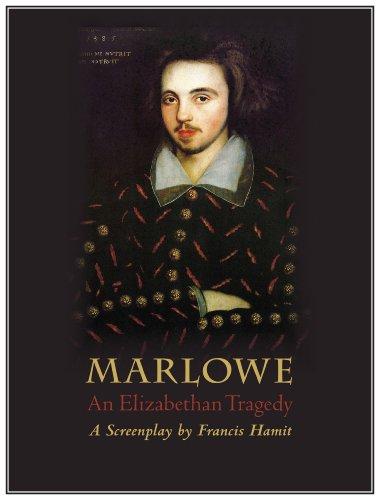 9781595959997: Marlowe: An Elizabethan Tragedy: Screenplay