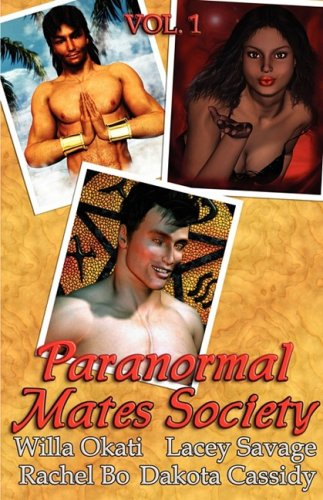 Paranormal Mates Society Vol. I (1595968113) by Dakota Cassidy; Willa Okati; Lacey Savage; Rachel Bo