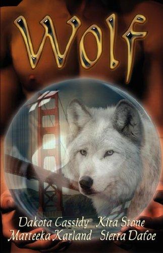 WOLF (159596813X) by Dakota Cassidy; Kira Stone; Marteeka Karland; Sierra Dafoe