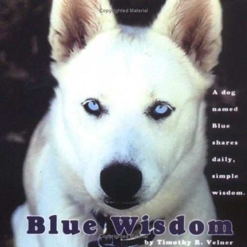 9781595980052: Blue Wisdom: A Dog Named Blue shares daily, simple wisdom