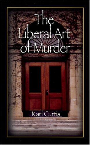 9781595980182: The Liberal Art of Murder