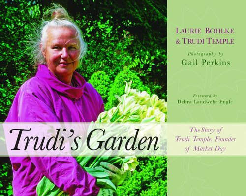 9781595980267: Trudi's Garden: The Story of Trudi Temple, Founder of Market Day