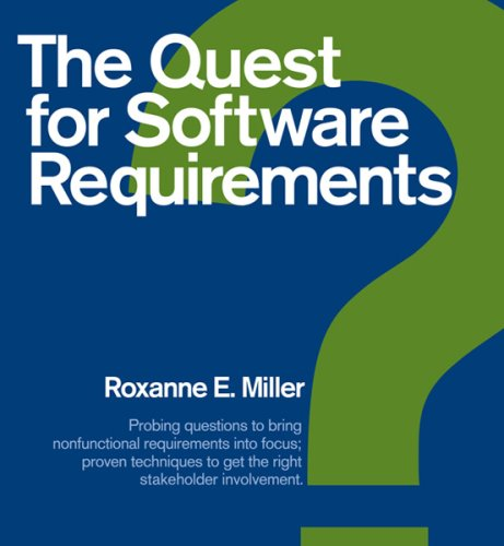 9781595980670: The Quest for Software Requirements: Probing Questions to Bring Nonfunctional Requirements Into Focus; Proven Techniques to Get the Right Stakeholder