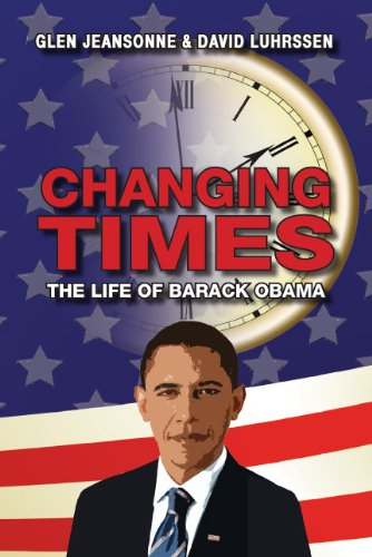 Changing Times: The Life of Barack Obama: Glen Jeansonne and David Luhrssen