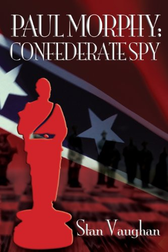 9781595980908: Paul Morphy: Confederate Spy