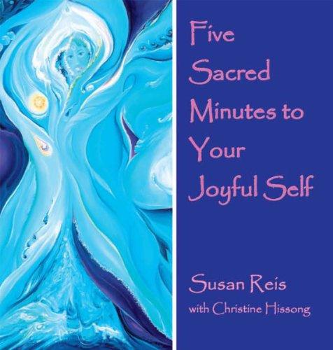 9781595981516: Five Sacred Minutes to Your Joyful Self