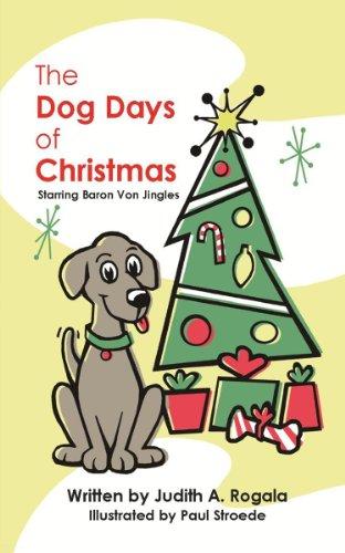 The Dog Days of Christmas: Judith A. Rogala