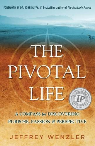 9781595983824: The Pivotal Life: A Compass for Discovering Purpose, Passion & Perspective