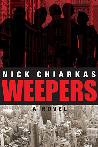 9781595983909: Weepers (A Novel by Nick Chiarkas)