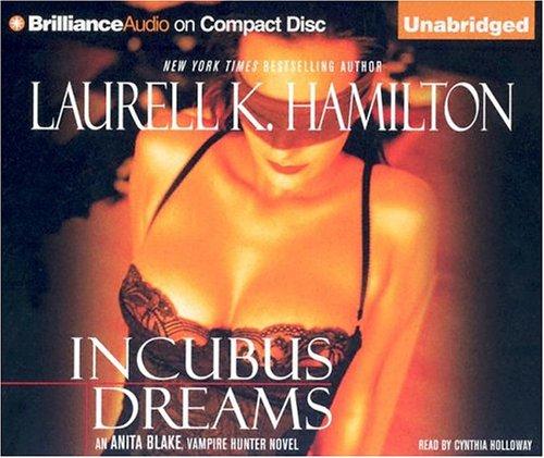 Incubus Dreams (Anita Blake, Vampire Hunter, Book 12): Hamilton, Laurell K.