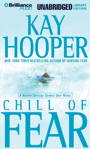 Chill of Fear: A Bishop/Special Crimes Unit Novel (Fear Series): Hooper, Kay