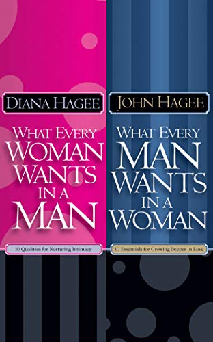 What Every Man Wants in a Woman; What Every Woman Wants in a Man (1596003707) by Hagee, John; Hagee, Diana