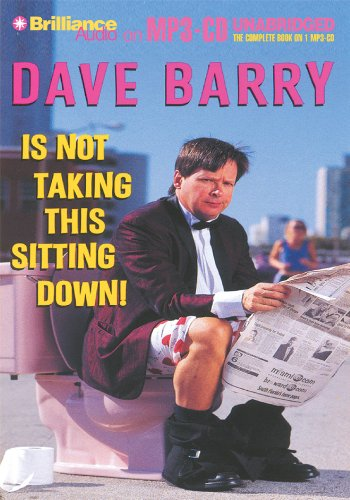 9781596004870: Dave Barry Is Not Taking This Sitting Down