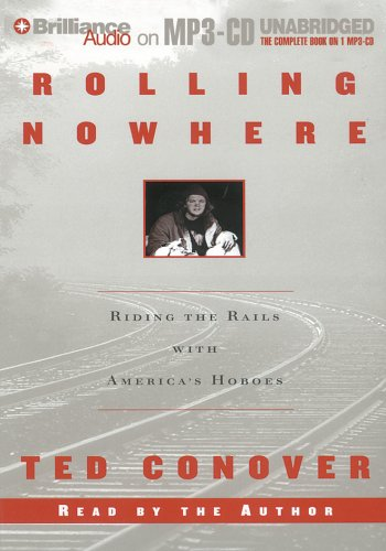 Rolling Nowhere: Riding the Rails with America's Hoboes (159600603X) by Conover, Ted