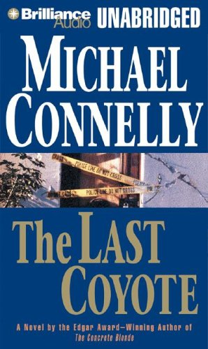 The Last Coyote (Harry Bosch): Connelly, Michael