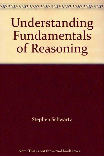 Understanding Fundamentals of Reasoning