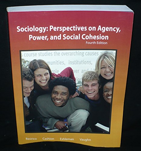 Sociology: Perspectives on Agency, Power, and Social: J. Ross Eshleman,