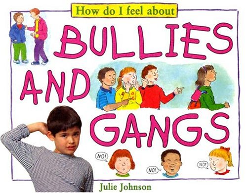 9781596040007: Bullies and Gangs (How Do I Feel about)